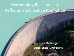 Overcoming Resistance to Reflection in Creative Nonfiction