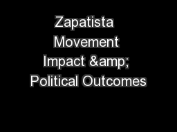 Zapatista  Movement Impact & Political Outcomes PowerPoint PPT Presentation