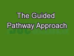 The Guided Pathway Approach