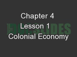Chapter 4 Lesson 1   Colonial Economy