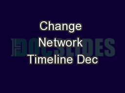 Change Network Timeline Dec