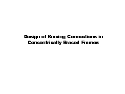Design of Bracing Connections in Concentrically Braced Frames