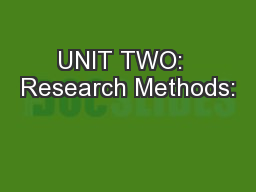 UNIT TWO:  Research Methods: