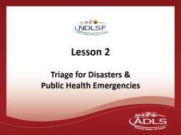 Lesson 2 Triage for Disasters &