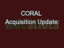 CORAL Acquisition Update: