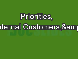 Priorities,  Internal Customers,&