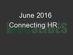 June 2016 Connecting HR…