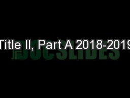 Title II, Part A 2018-2019 PowerPoint PPT Presentation