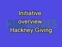 Initiative overview Hackney Giving