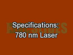 Specifications: 780 nm Laser