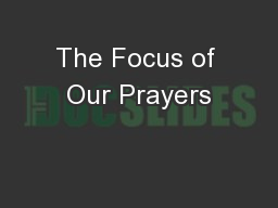 The Focus of Our Prayers