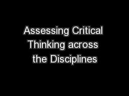 Assessing Critical Thinking across the Disciplines