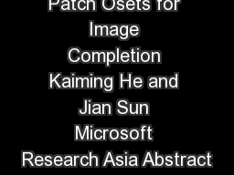 Statistics of Patch Osets for Image Completion Kaiming He and Jian Sun Microsoft Research Asia Abstract