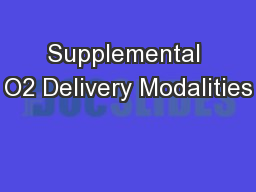 Supplemental O2 Delivery Modalities