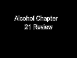 Alcohol Chapter   21 Review