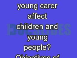 How does being a young carer affect children and young people? Objectives of Module 2