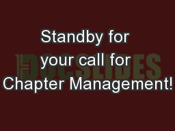 Standby for your call for Chapter Management!