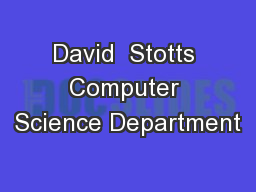 David  Stotts Computer Science Department
