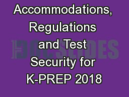 Accommodations, Regulations and Test Security for K-PREP 2018