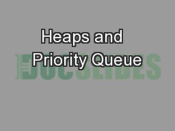 Heaps and  Priority Queue