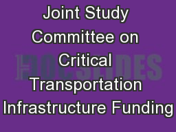 Joint Study Committee on Critical Transportation Infrastructure Funding