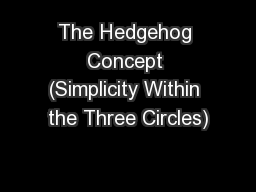 The Hedgehog Concept (Simplicity Within the Three Circles)