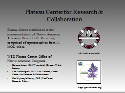 Plateau Center established at the recommendation of  Native American Advisory Board to the Presiden