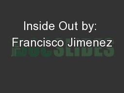 Inside Out by: Francisco Jimenez PowerPoint Presentation, PPT - DocSlides