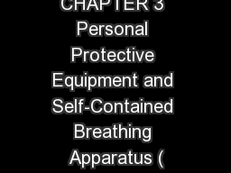 CHAPTER 3 Personal Protective Equipment and Self-Contained Breathing Apparatus (