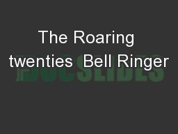 The Roaring twenties  Bell Ringer