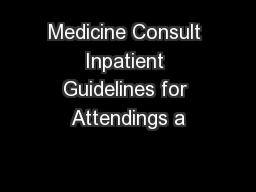 Medicine Consult Inpatient Guidelines for Attendings a
