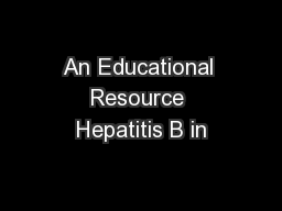 An Educational Resource Hepatitis B in