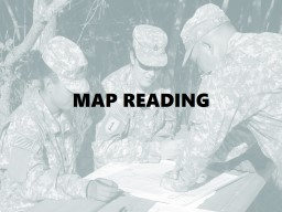 MAP READING Terminal Learning Objective: