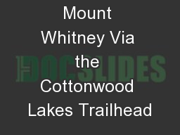 Climbing Mount Whitney Via the Cottonwood Lakes Trailhead