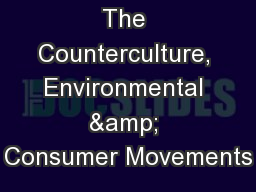 The Counterculture, Environmental & Consumer Movements