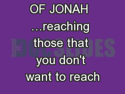 THE BOOK OF JONAH  …reaching those that you don't want to reach