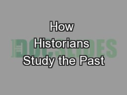 How Historians Study the Past