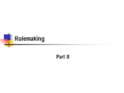Rulemaking Part II Rule  or Adjudication?
