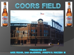 Coors Field Presented by: