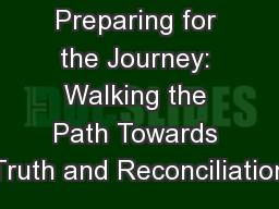 Preparing for the Journey: Walking the Path Towards Truth and Reconciliation