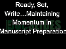 Ready, Set, Write�Maintaining Momentum in Manuscript Preparation