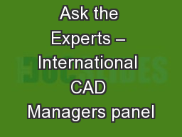 Ask the Experts – International CAD Managers panel