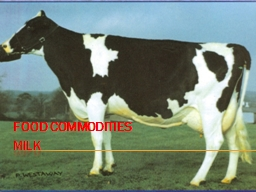 mILK FOOD COMMODITIES Composition of whole milk