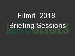 Filmit  2018 Briefing Sessions