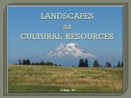 LANDSCAPES as CULTURAL RESOURCES