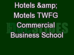 Hotels & Motels TWFG Commercial Business School