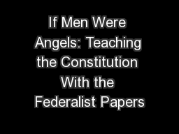If Men Were Angels: Teaching the Constitution With the Federalist Papers