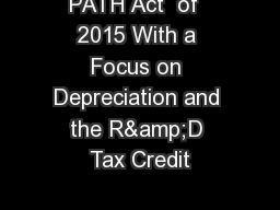 PATH Act  of  2015 With a Focus on Depreciation and the R&D Tax Credit