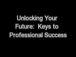 Unlocking Your Future:  Keys to Professional Success