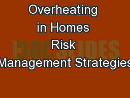 Overheating in Homes Risk Management Strategies PowerPoint PPT Presentation